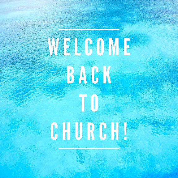 Welcome Back to Church