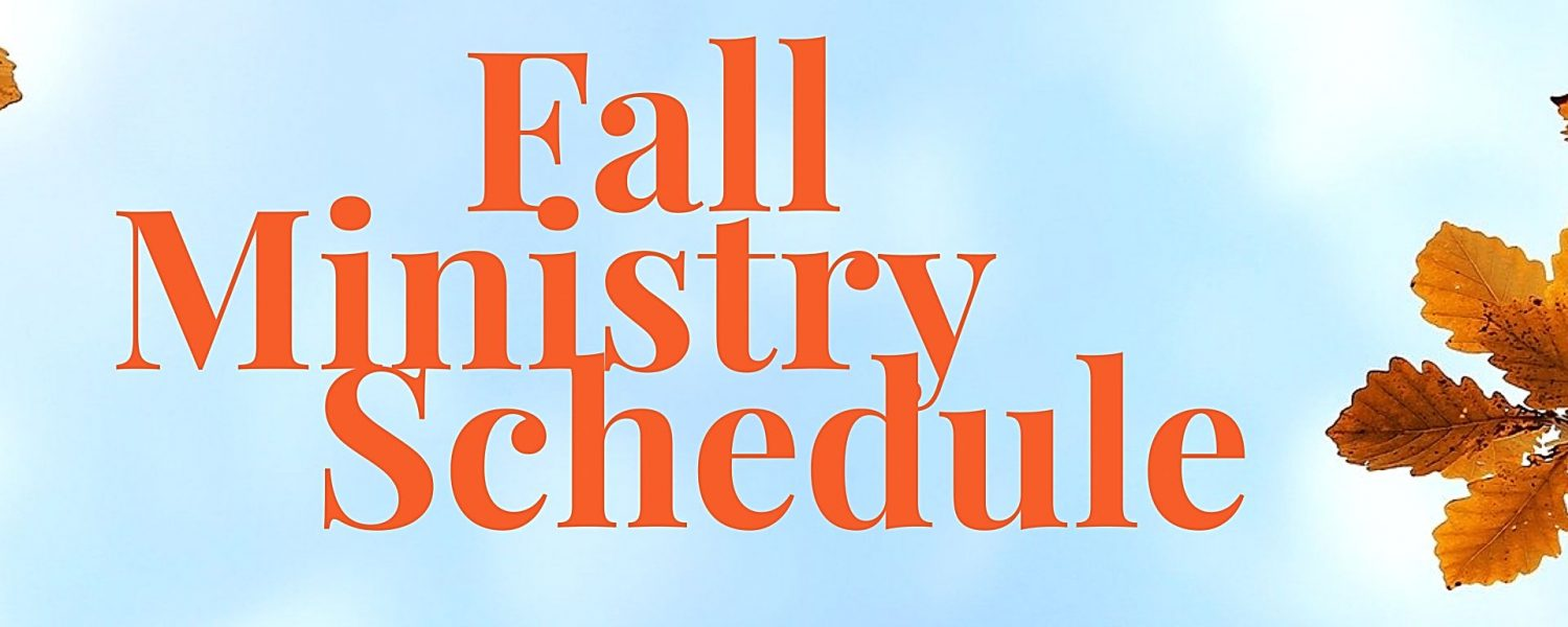 Fall Ministry Schedule